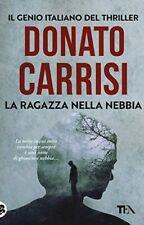 Donato Carrisi - La ragazza nella nebbia - Libro NUOVO in Italiano