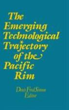 The Emerging Technological Trajectory of the Pacific Rim by Denis Fred Simon...