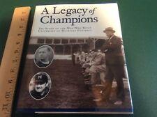 A Legacy of Champions- University Of Michigan Football History Hardback