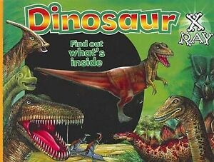 DINOSAUR X-RAY FIND OUT WHAT'S INSIDE CHILDRENS PICTURE THE BOARD BOOK COMPANY!!