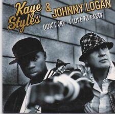Kaye Styles&Johnny Logan-Dont Cry cd maxi single 4 tracks cardsleeve