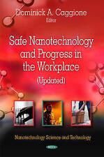 Safe Nanotechnology & Progress in the Workplace (Updated) (Nanotechnology Scienc