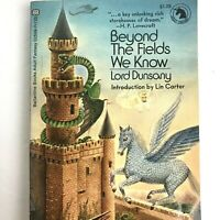 Beyond the Fields We Know by Lord Dunsany Ballantine Adult Fantasy 1972 Carter