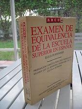 EXAMEN DE EQUIVALENCIA DE LA ESCUELA SUPERIOR EN ESPANOL (G.E.D IN SPANISH) 1987