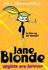 Jane Blonde: Spylets Are Forever,Jill Marshall