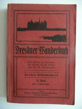 Dresdner Wanderbuch. Ein Führer zur Kenntnis der Heimat ... II. Teil, 1922