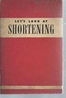 NF-007 - Vintage Let's Look at Shortening, Lever Brothers Home Economics 1940 BK