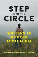 Step into the Circle : Writers in Modern Appalachia, Paperback by Thomson, Tr...