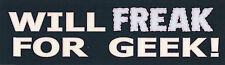 WILL FREAK FOR GEEK Waterproof Funny High Quality Bumper Sticker Big Bang Theory