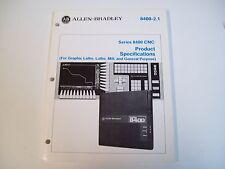 Allen-Bradley 8400-2.1 Specification Products Cnc Ser. 8400 929157-01A