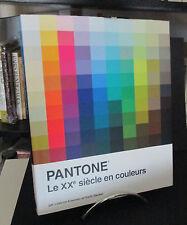 Pantone  Le XX ͤ  siècle en couleurs  Par Leatice Eiseman et Keith Recker
