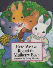 Here We Go Round The Mulberry Bush   illustrated  By Trace Moroney   GC Board BK
