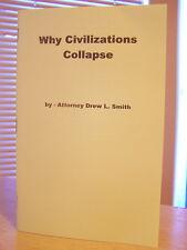 WHY CIVILIZATIONS COLLAPSE ATTORNEY DREW L. SMITH