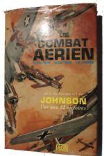 Le Combat Aérien ( 1914-18)(1939-45) (La Corée)( Edit Plon 1966 ) (250 pages)