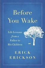 Before You Wake: Life Lessons from a Father to His Children Erick Erickson
