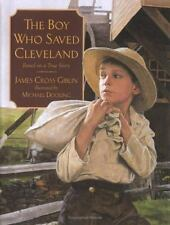 The Boy Who Saved Cleveland by James Cross Giblin (Hardcover)