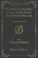 The Story of Don Miff, as Told by His Friend John Bouche Whacker: A Symphony of