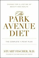 Park Avenue Diet : The Complete 7-Point Plan, Hardcover by Fischer, Stuart, B...