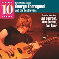 George Thorogood and The Destroyers - One Bourbon, One Scotch, One Beer [CD]