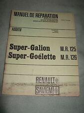 MANUEL DE REPARATION ADDITIF / SUPER-GALION, SUPER-GOELETTE /RENAULT SAVIEM/1967