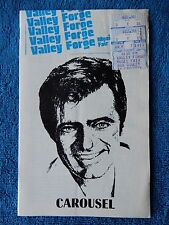 Carousel - Valley Forge Playbill w/Ticket - July 7th, 1979 - Robert Goulet