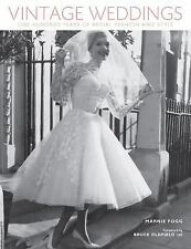 Vintage Weddings: One Hundred Years of Bridal Fashion and Style (Vinta-ExLibrary