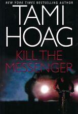 Kill the Messenger by Tami Hoag (2004, Hardcover) Brand New