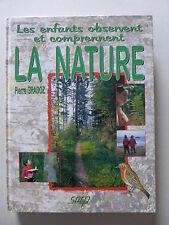 Pierre Gradoz - Les enfants observent et comprennent LA NATURE  /  1999