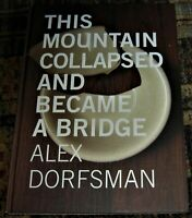 art photo book by Alex Dorfsman THIS MOUNTAIN COLLAPSED AND BECAME A BRIDGE
