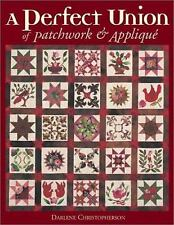 A Perfect Union of Patchwork and Applique by Darlene C. Christopherson