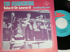 "7"" - Searchers / Take it or leave it & Goodbye my love - MINT DUTCH 1985 # 2619"