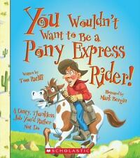 You Wouldn't Want to Be a Pony Express Rider!-ExLibrary