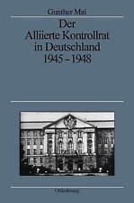 Quellen und Darstellungen Zur Zeitgeschichte: Der Alliierte Kontrollrat in...
