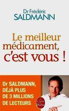 Le meilleur médicament, c'est vous ! ****NEUF**** Dr Frédéric Saldmann