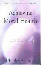 Achieving Moral Health: An Exercise Plan for Your Conscience