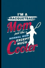 New listing I'm a Racquetball Mom: Cool Racquet Sport Design Sayings For Mother Mom