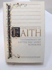 EXPRESSIONS OF FAITH Testimonies of Latter-Day Saint Scholars Mormon LDS