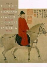 Three Thousand Years of Chinese Painting (Culture and Civilization of-ExLibrary