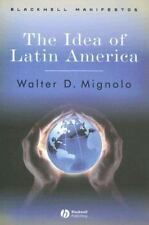 The Idea of Latin America by Walter D. Mignolo Book Wiley-Blackwell Manifestos