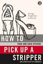 Refraction: How to Pick up a Stripper and Other Acts of Kindness : Serving...
