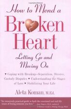 How to Mend a Broken Heart : Letting Go and Moving