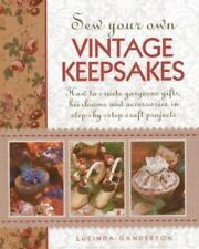 Sew Your Own Vintage Keepsakes: How To Create Gorgeous Gifts,-ExLibrary