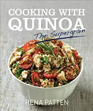 Cooking with Quinoa : The Super grain by Rena Patten ~ 2011 HC/DJ ~ Illustrated