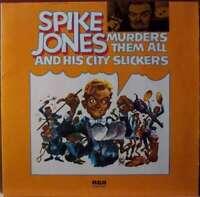 Spike Jones And His City Slickers - Murders Them  Vinyl Schallplatte - 40962