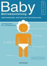 Baby - Betriebsanleitung von Joe Borgenicht; Louis Borgenicht (Buch) NEU