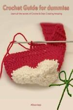 Crochet Guide for Dummies Learn How to Crochet & Start Creating Amazing Things,