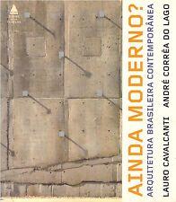AINDA MODERNO? ARQUITETURA BRASILEIRA CONTEMPORANEA ARCHITECTURE + POSTER GUIDE