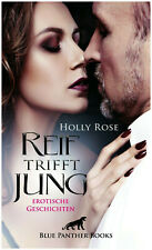 Erotik Roman Reif trifft jung Blue Panther Books Holly Rose Sex Lust Taschenbuch