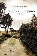 La Vida en un Puño by Silvia Ribelles de la Vega (2015, Paperback)