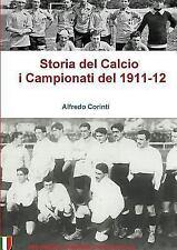 Storia del Calcio I Campionati del 1911-12 (Paperback or Softback)